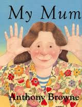 My Mum - by Anthony Browne