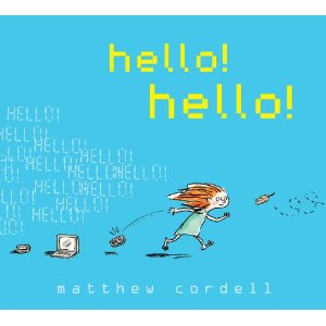 Hello Hello by Matthew Cordell